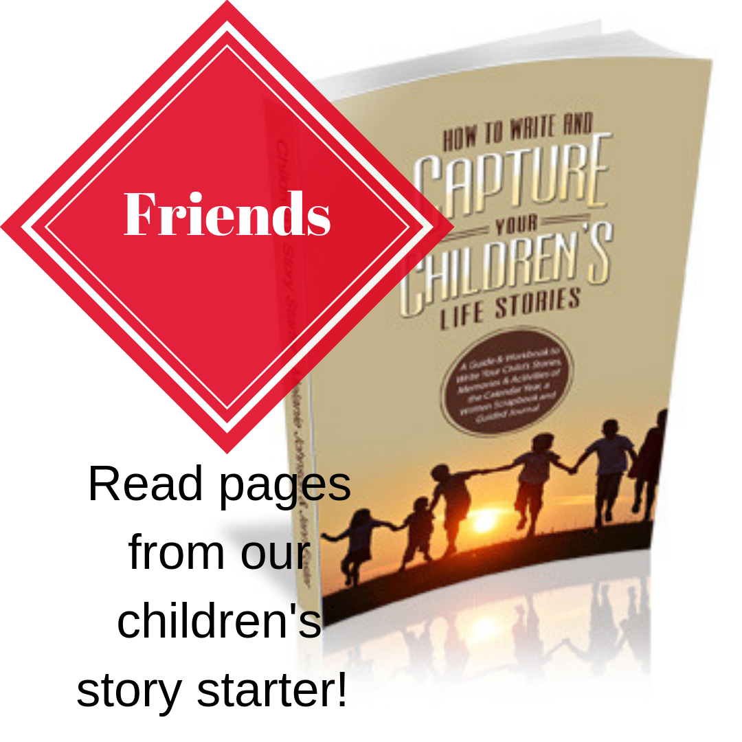 Write and Capture Your Children's Life Stories: Friends