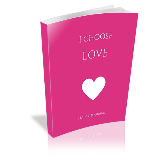 Choose Love and Start a Happy Journal