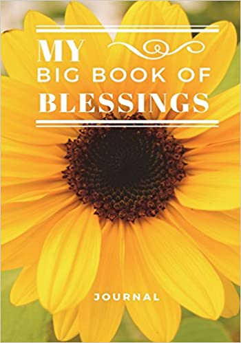 My Big Book of Blessings: Christian Journal, Blank, Lined, Sunflowers, Notebook 7×10