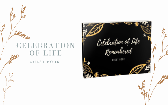 Celebration of Life Remembered: A Classic Memorial Guest Book